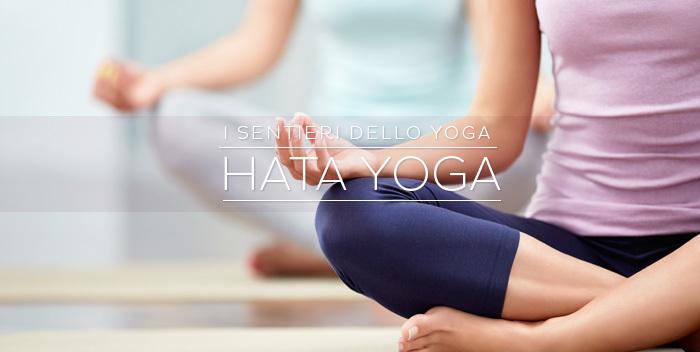 I sentieri dello yoga - Cos'è l'Hata Yoga?
