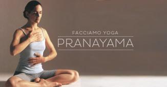 Facciamo yoga: il pranayama