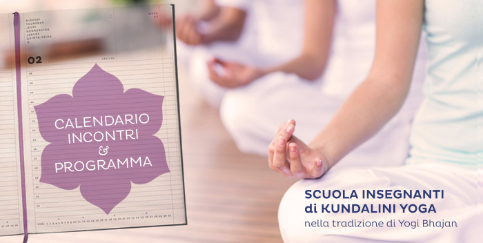 Il programma degli appuntamenti della Scuola Insegnanti di Kundalini Yoga