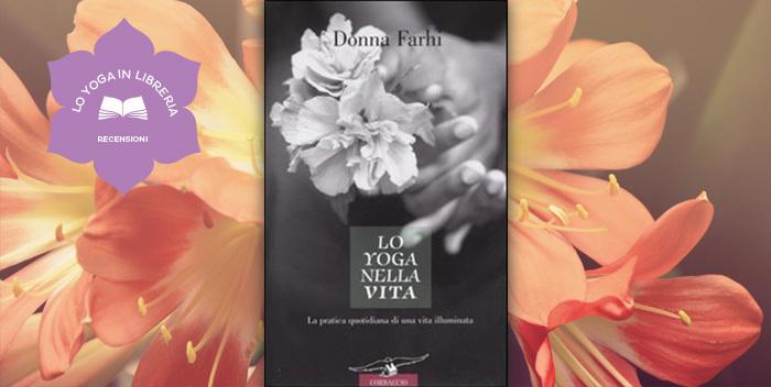 Recensione - Donna Farhi, Lo Yoga Nella Vita