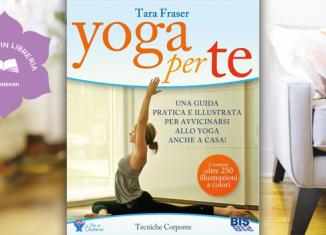 Yoga Per Te, di Tara Fraser - recensione
