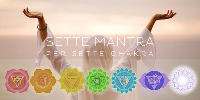 Sette mantra per sette chakra