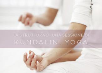 Com'è strutturata una lezione di Kundalini Yoga?