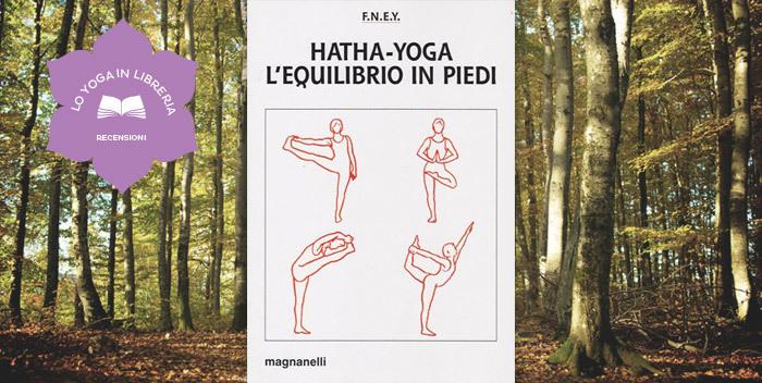 Hatha-Yoga. L'equilibrio in piedi - Recensione