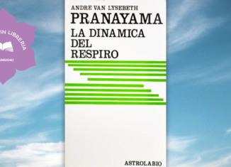 Pranayama, la Dinamica del Respiro
