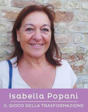 Isabella Popani - Il Gioco della Trasformazione