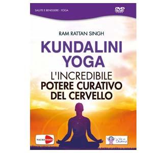 Kundalini Yoga: l'incredibile potere curativo del cervello – Ram Rattan Singh