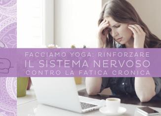 Contro la stanchezza cronica, una sequenza yoga per il sistema nervoso
