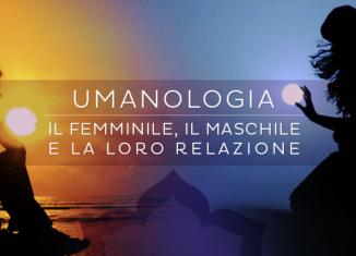 Yoga Kundalini: Umanologia, lo studio delle polarità, della donna, dell'uomo e della loro relazione
