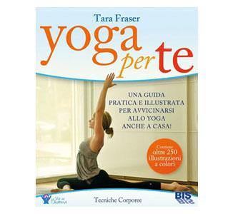 Yoga per te, di Tara Fraser