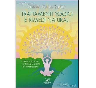 Trattamenti Yogici E Rimedi Naturali Prahbat Ranjan Sarkar Le