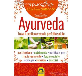 Ayurveda - Trova il tuo Sentiero verso la Perfetta Salute, di Sebastian Pole