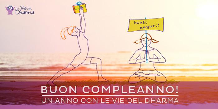 Buon compleanno LeVieDelDharma.it!   Le vie del Dharma