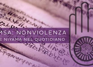 Ahimsa, la nonviolenza: yama e niyama nel quotidiano