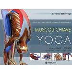 I muscoli chiave dello yoga, di Ray Long