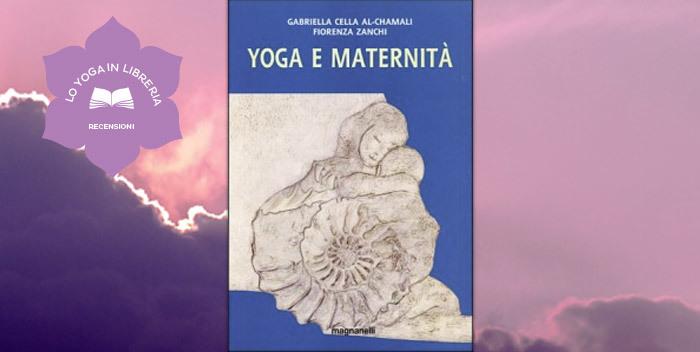 Yoga e maternità, di Gabriella Cella e Fiorenza Zanchi - recensione