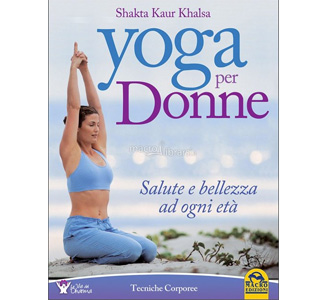 Yoga Per Donne, Shakta Kaur, Macro Edizioni