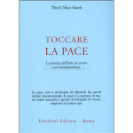 Toccare la Pace, di Thich Nhat Hanh