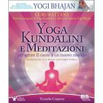 Yoga Kundalini e Meditazioni per aprire il cuore a un nuovo mondo