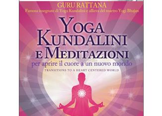 Yoga Kundalini e Meditazioni, di Guru Rattana, Bis Edizioni