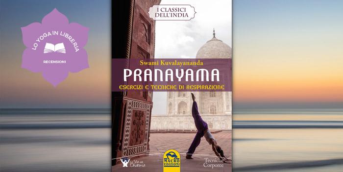 Pranayama – esercizi e tecniche di respirazione, di Swami Kuvalayananda – Recensione