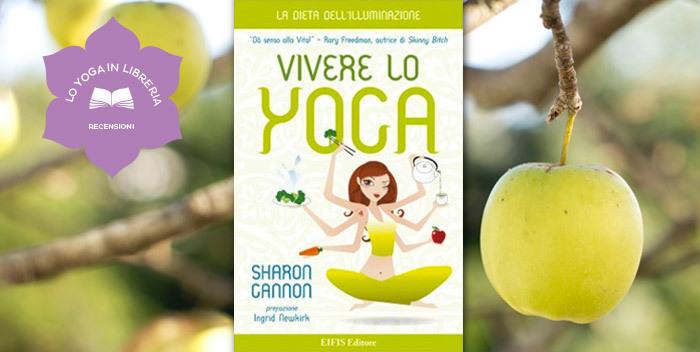 vivere lo yoga, di Sharon Gannon - recensione