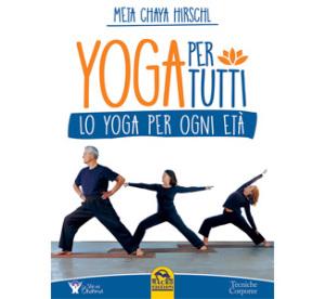 Yoga Per Tutti, di Meta Chaya Hirsch, Macro Edizioni