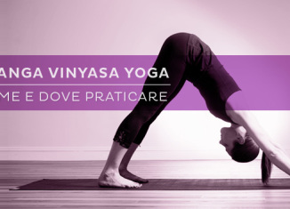 Come, dove e quando fare Ashtanga Yoga