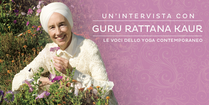 Un mondo centrato sul cuore: intervista con Guru Rattana Kaur