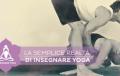 Insegnare yoga: la semplice realtà
