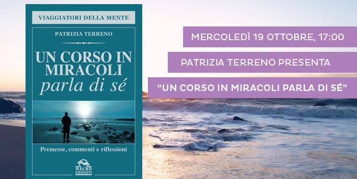 """presentazione del libro di Patrizia Terreno """"Un corso in miracoli parla di sé"""""""