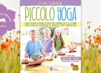 """Recensione di """"Piccolo Yoga"""", di Clemi Tedeschi, Macro Edizioni"""