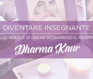 Insegnare Yoga: Dharma Kaur