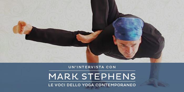 L'Insegnante di Yoga: un'intervista con Mark Stephens