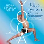 Teoria e pratica dello yoga, di BKS Iyengar