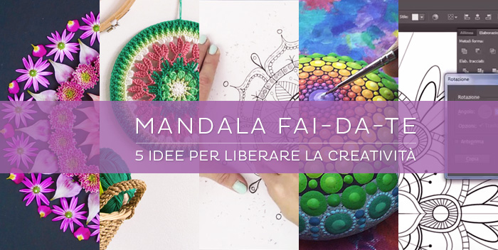 5 Idee Per Creare Con I Mandala Le Vie Del Dharma