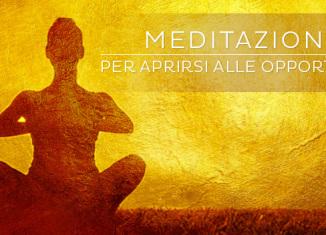 una meditazione per aprirsi alle opportunità
