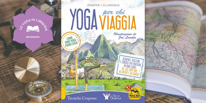 Yoga Per Chi Viaggia, di Jennifer J. Ellinghaus – recensione