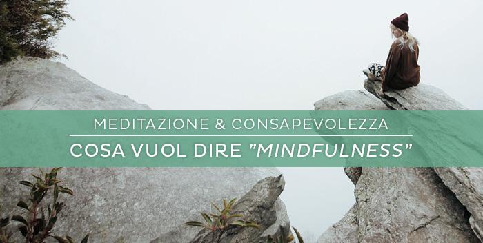 Cos'è la Mindfulness?