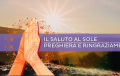 Il Saluto al Sole come ringraziamento e preghiera