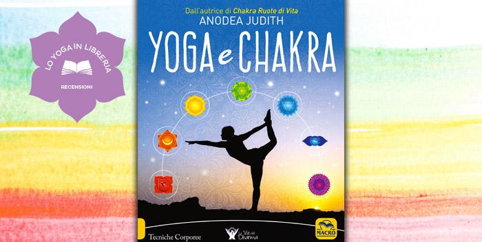 Yoga e Chakra di Anodea Judith, recensione