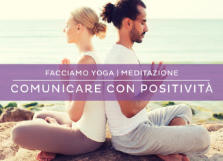 Meditazione per la comunicazione: comunicare con positività