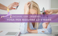 Sequenza di yoga per ridurre lo stress
