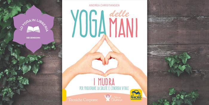 Yoga delle Mani, di Andrea Christiansen – recensione