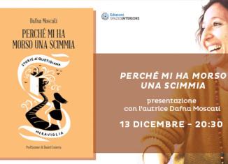 """""""Perché Mi Ha Morso Una Scimmia"""": presentazione del libro di Dafna Moscati"""