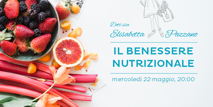22 maggio: il Benessere Nutrizionale – incontro gratuito
