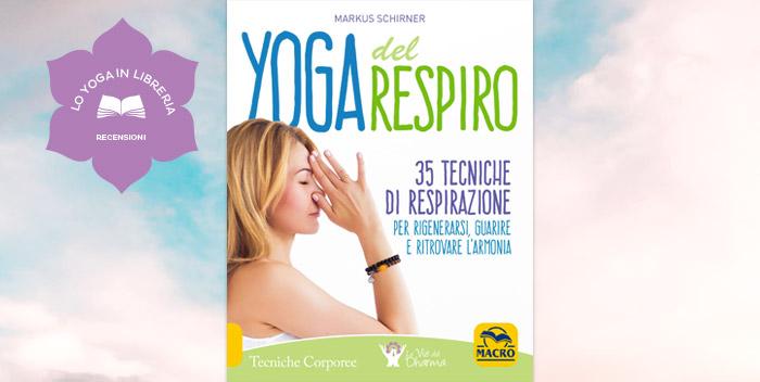 Yoga del Respiro, di Markus Schirner – recensione