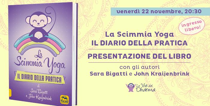 La Scimmia Yoga – Diario della Pratica: Presentazione a cura di Sara Bigatti