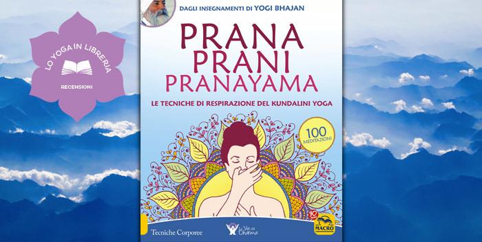 Prana Prani Pranayama di Yogi Bhajan e Harijot Kaur Khalsa – Recensione